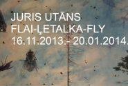 "Juris Utāns – ""Flai – Letalka – Fly"""
