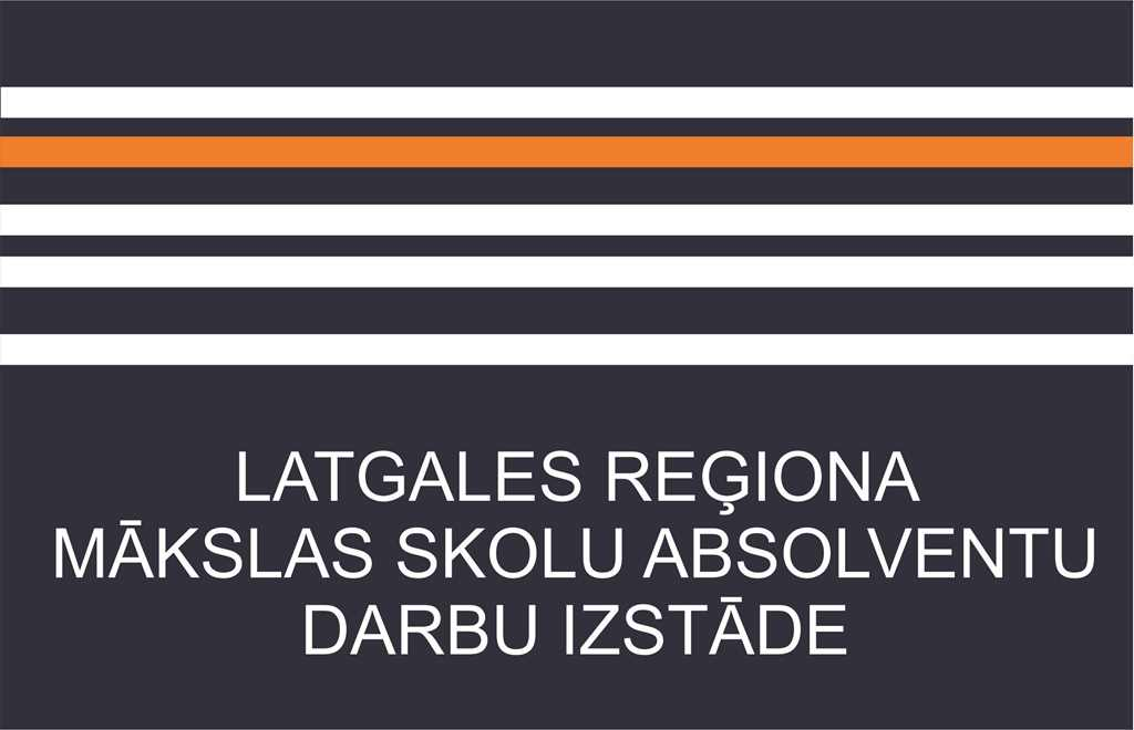 THE EXHIBITION OF ART SCHOOL GRADUATES WORKS OF LATGALE REGION