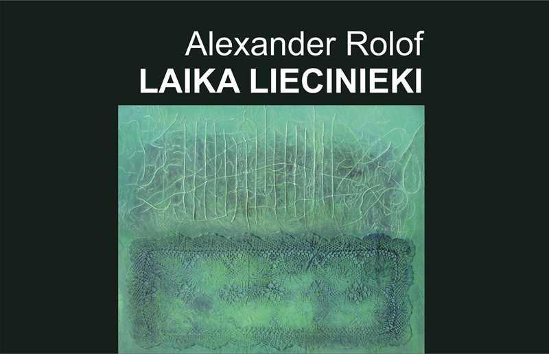 """Alexander Rolof """"Laika liecinieki"""""""