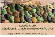 """Izabella Krolle """"VELTĪJUMS. LAIKA TRANSFORMĀCIJAS"""""""
