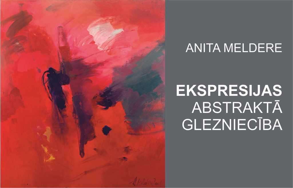 "Anita Meldere ""EXPRESSIONS. ABSTRACT PAINTING""."