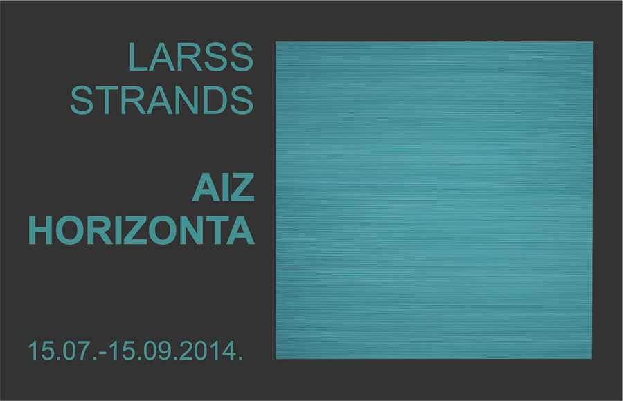 "Larss Strands ""AIZ HORIZONTA"""