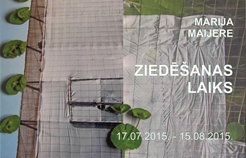 """Marijas Maijeres izstāde """"ZIEDĒŠANAS LAIKS"""""""