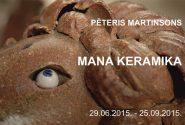 "Pēteris Martinsons ""MANA KERAMIKA"""