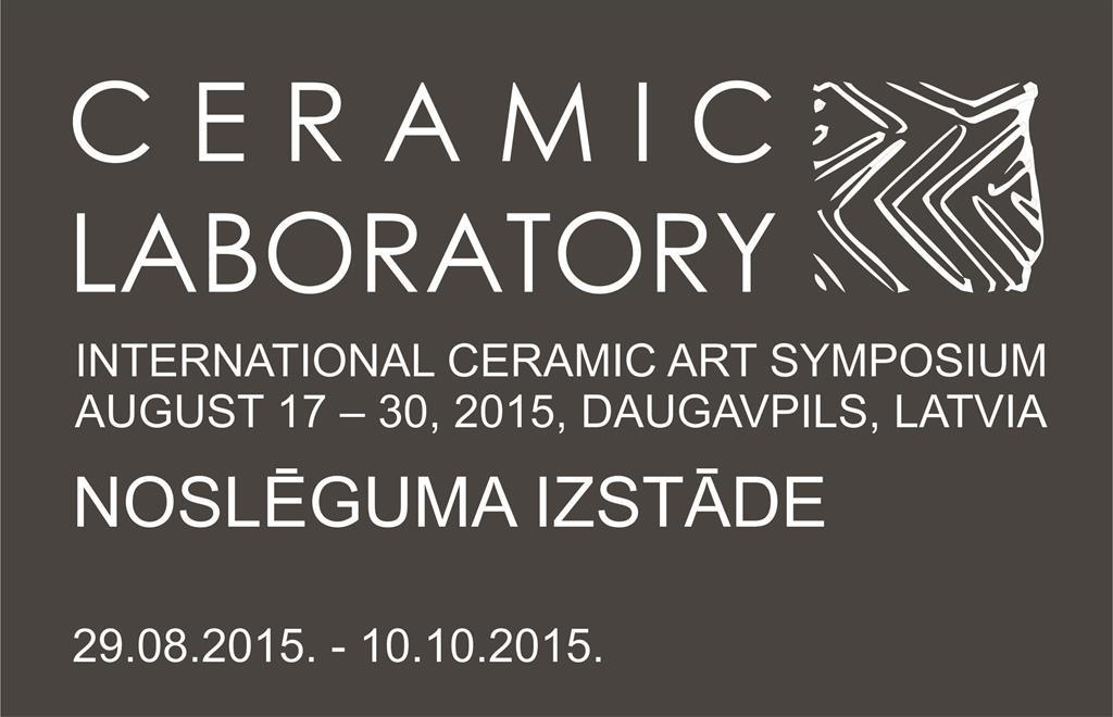 Starptautiskā keramikas mākslas simpozija  CERAMIC LABORATORY  noslēguma izstāde