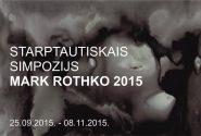 STARPTAUTISKAIS SIMPOZIJS MARK ROTHKO 2015  DAUGAVPILS, 15. – 26.09.2015.
