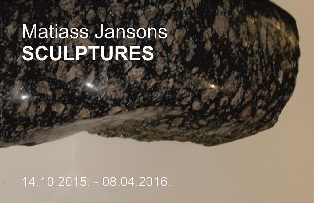 Matiass Jansons exhibition SCULPTURES