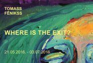 Tomass Fēnikss WHERE IS THE EXIT?