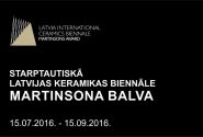 MARTINSONA BALVA STARPTAUTISKĀ LATVIJAS KERAMIKAS BIENNĀLE