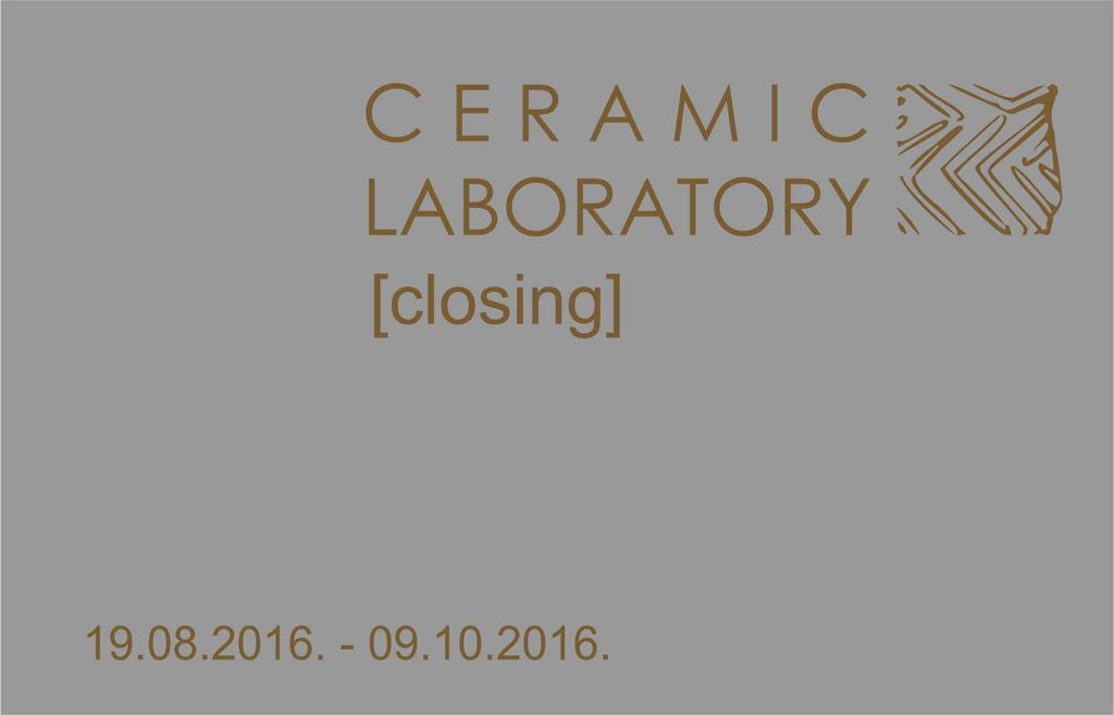 CERAMIC LABORATORY [closing]