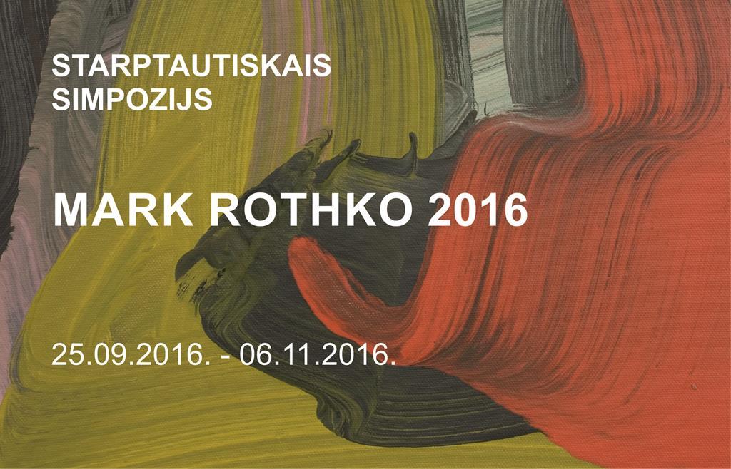 STARPTAUTISKAIS SIMPOZIJS. MARK ROTHKO 2016