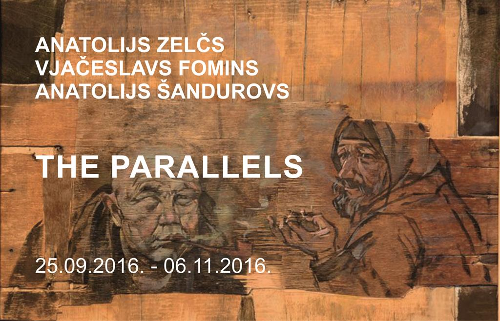 ANATOLIJS ZELČS, VJAČESLAVS FOMINS, ANATOLIJS ŠANDUROVS. THE PARALLELS