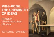 """"""" PING PONG. CHEMISTRY OF IDEAS """" Exhibition of the Latvian Artists' Union Museum"""