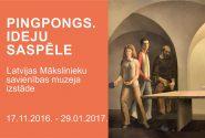 """"""" PINGPONGS. IDEJU SASPĒLE """" Latvijas Mākslinieku savienības muzeja izstāde"""