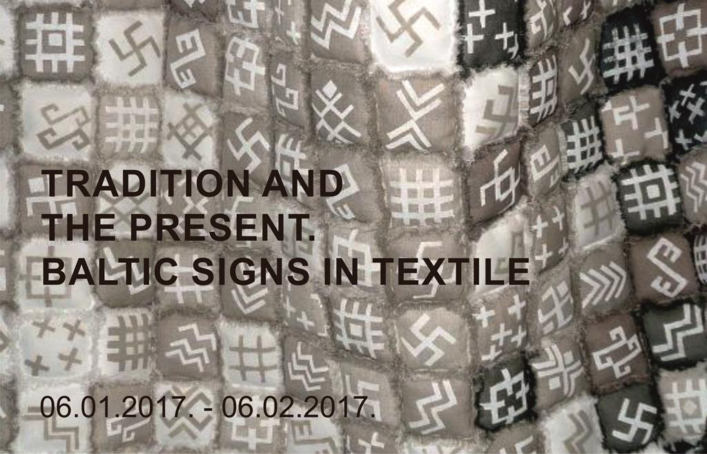 "COMPETITIVE LITHUANIAN TEXTILE'S EXHIBITION ""TRADITION AND THE PRESENT. BALTIC SIGNS IN TEXTILE"""