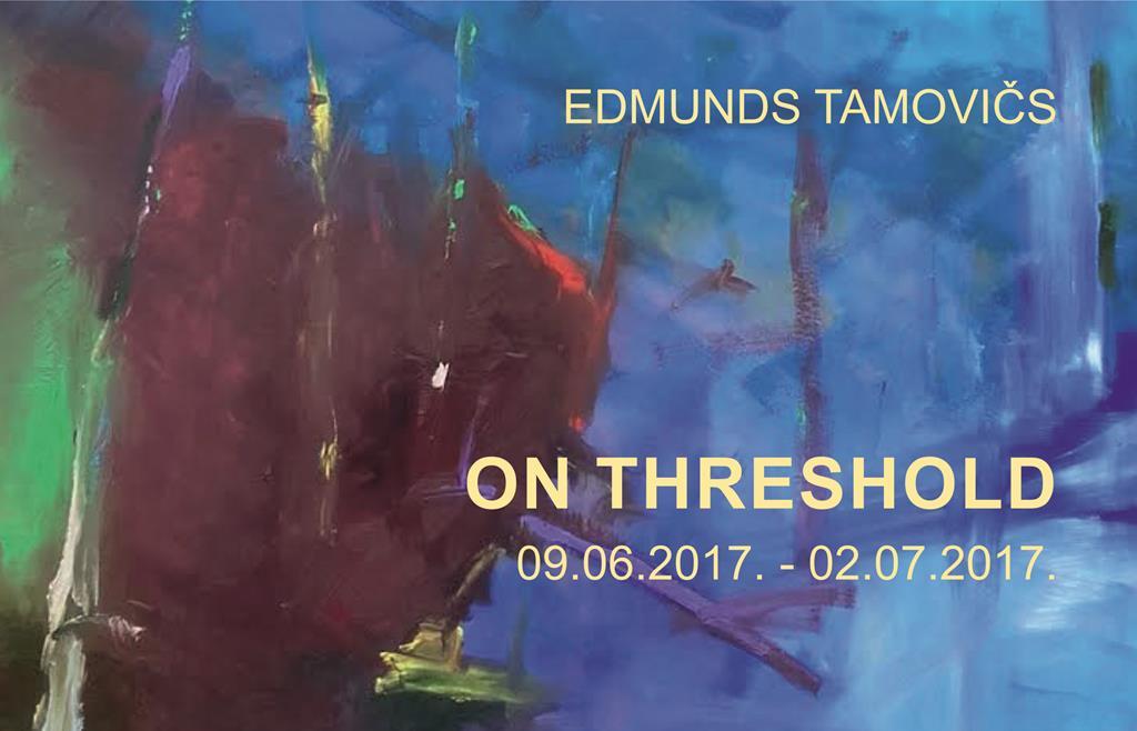 Edmunds Tamovičs ON THRESHOLD