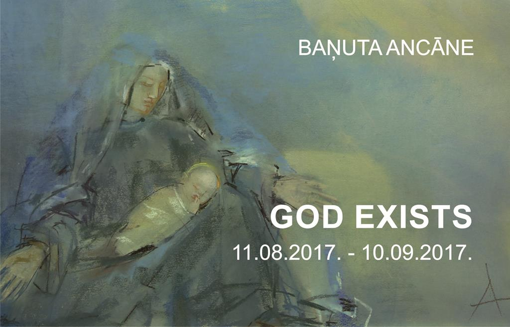 Baņuta Ancāne GOD EXISTS