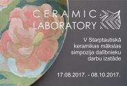 V starptautiskais keramikas mākslas simpozijs CERAMIC LABORATORY