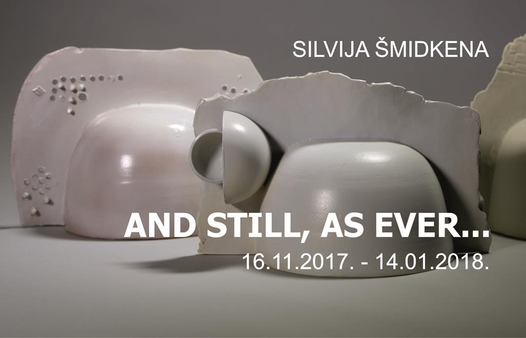 SILVIJA ŠMIDKENA AND STILL, AS EVER…