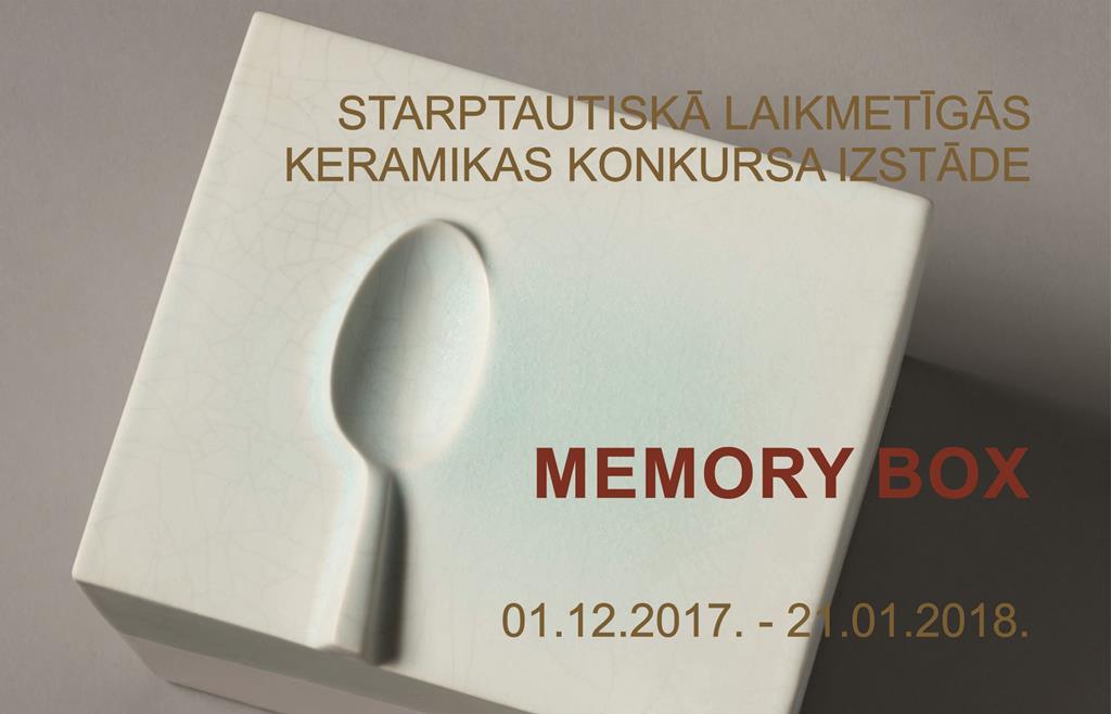 MEMORY BOX STARPTAUTUSKĀ LAIKEMTĪGĀS KERAMIKAS KONKURSA IZSTĀDE
