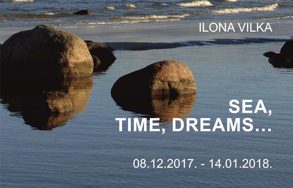 Ilona Vilka Sea, time, dreams…