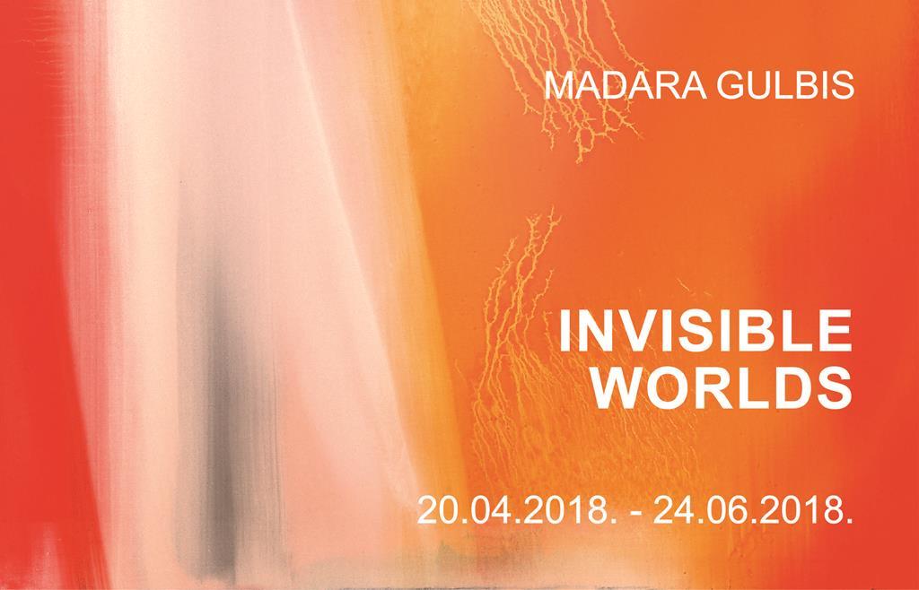 Madara Gulbis. Invisible Worlds