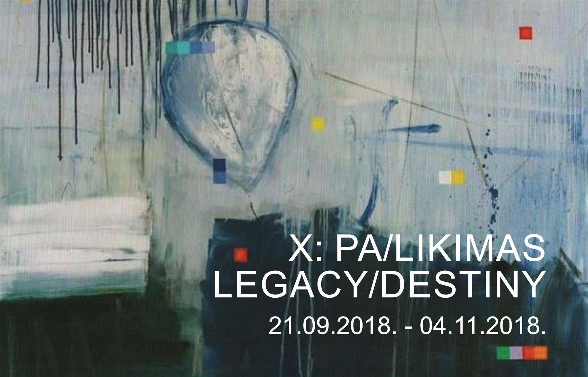 X: PA/LIKIMAS (LEGACY/DESTINY)