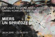 MIERS UN SPRIEDZE: Latgales reģiona mākslinieku konkursa izstāde
