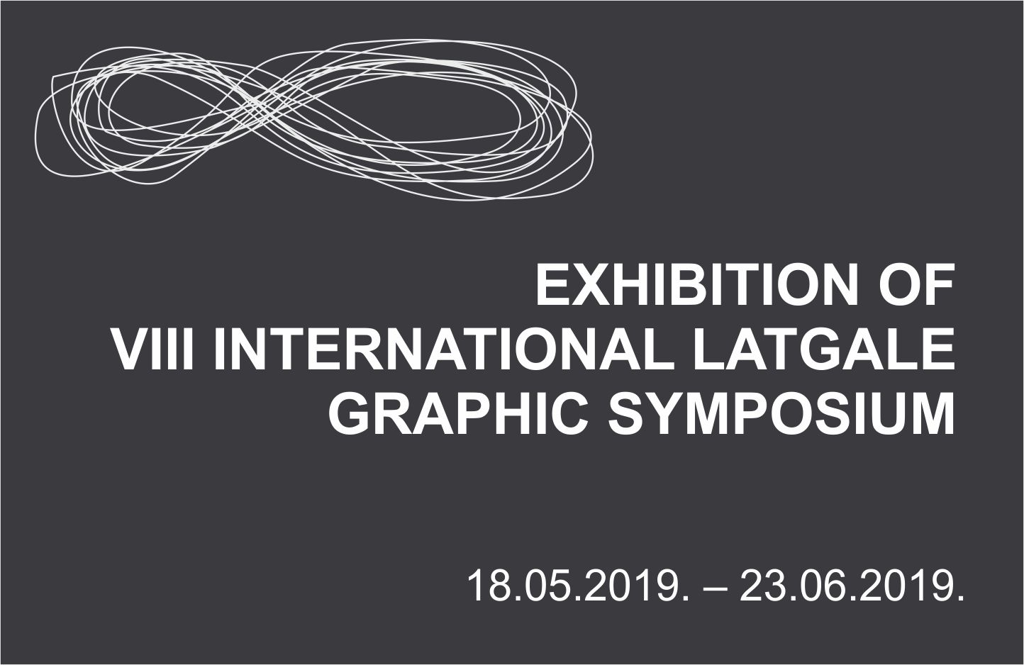 EXHIBITION OF VIII INTERNATIONAL LATGALE GRAPHIC SYMPOSIUM