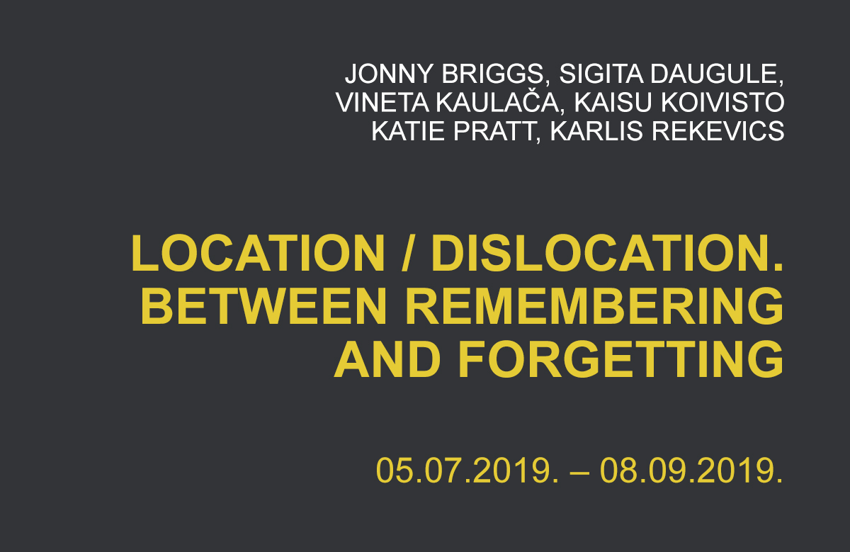 LOCATION/ DISLOCATION. BETWEEN REMEMBERING AND FORGETTING