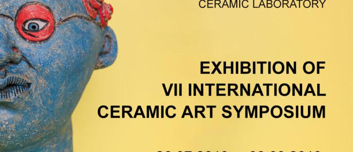 FINAL EXHIBITION OF THE 7TH INTERNATIONAL CERAMIC ART SYMPOSIUM