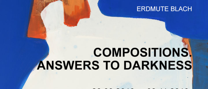 Erdmute Blach. Compositions. Answers to Darkness