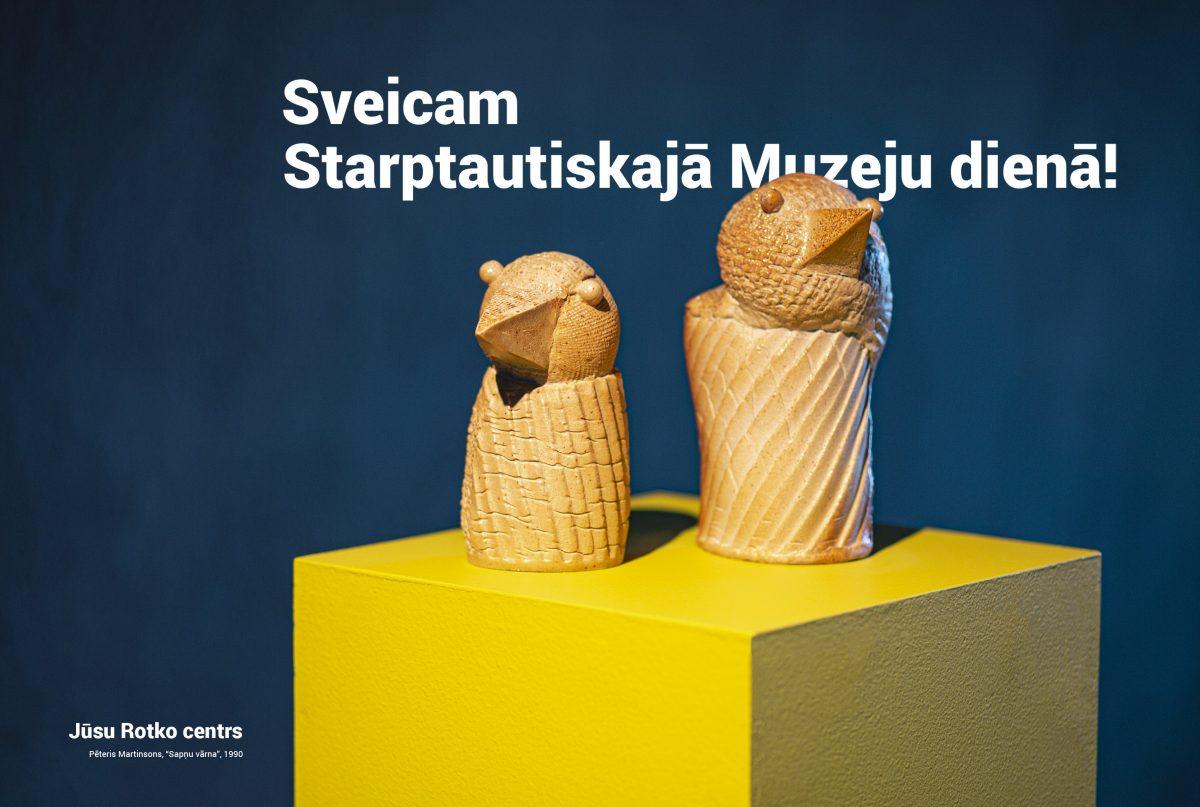 Sveicam Starptautiskajā Muzeju dienā!