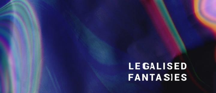 Legalized fantasies